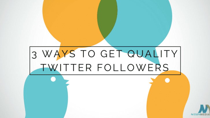 three-surefire-ways-get-quality-twitter-followers