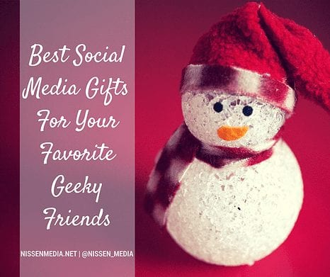 Best Social Media Gifts for Your Favorite Geeky Friends