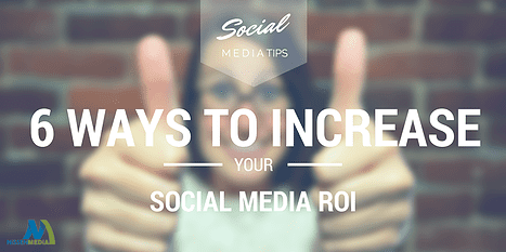6 Ways to Increase Your Social Media ROI