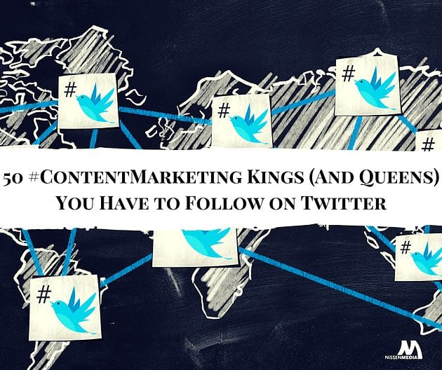 50 #ContentMarketing Kings (And Queens!) You Have to Follow on Twitter