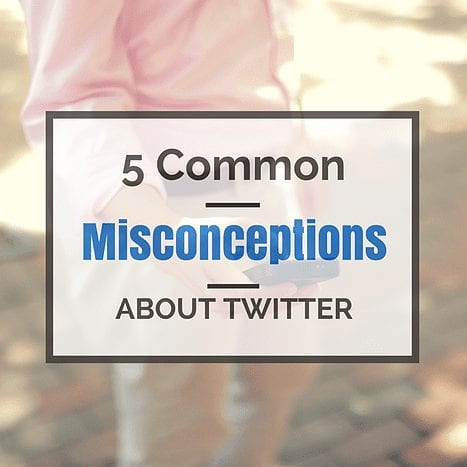 5 Common Misconceptions About Twitter