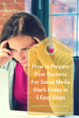 5 Easy Ways to Prepare Your Business for Social Media Black Friday