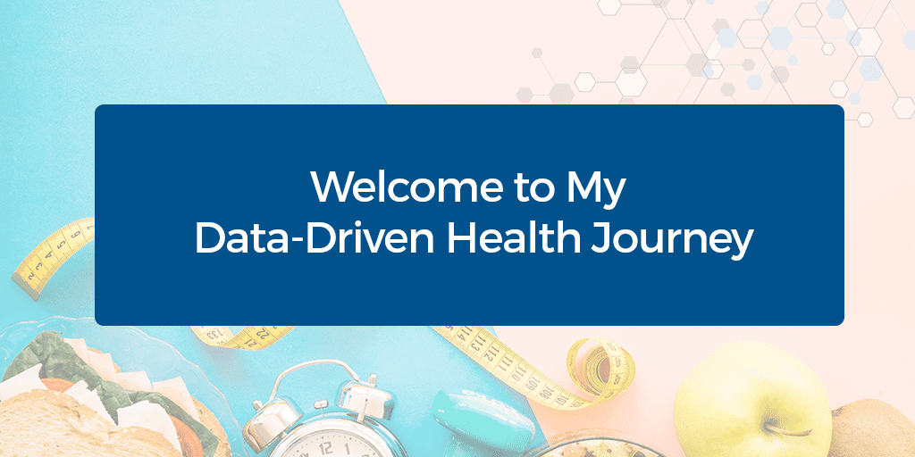 Welcome to My Data-Driven Health Journey
