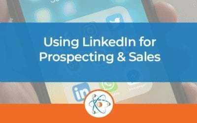 Using LinkedIn for Prospecting & Sales