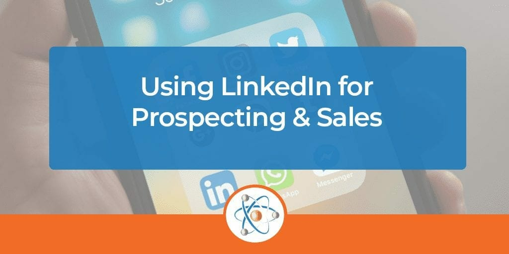 Using LinkedIn for Prospecting & Sales