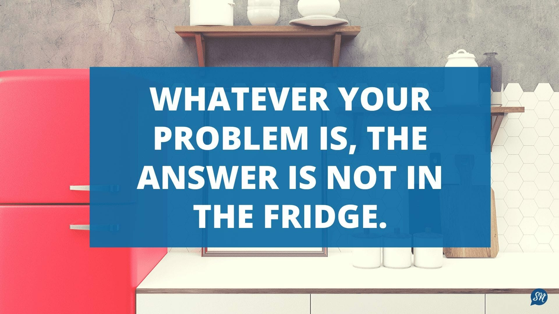 whatever problem answer not fridge quote meme