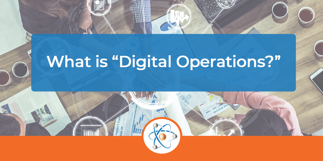 """What is """"Digital Operations?"""""""