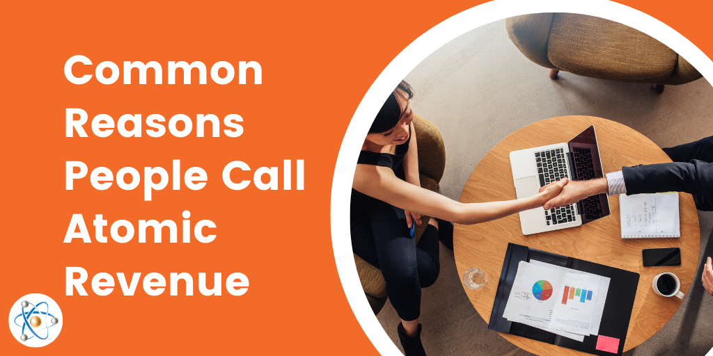 Common Reasons People Call Atomic Revenue